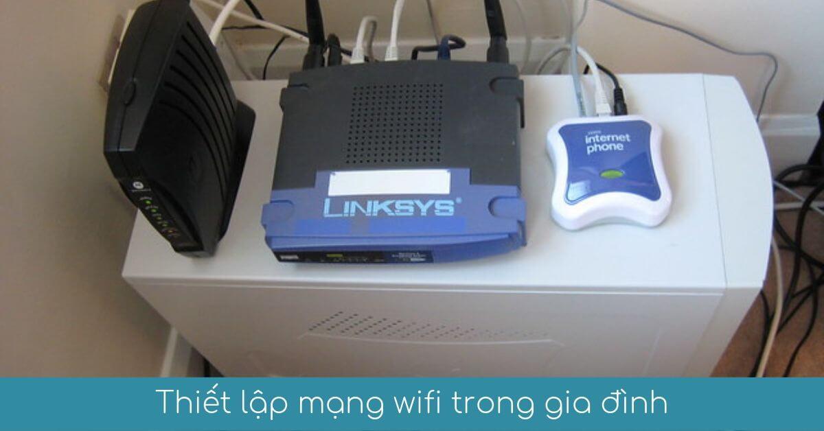 thiet lap mang wifi trong gia dinh