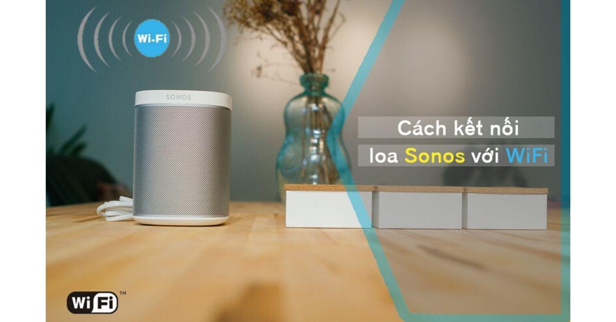 cách kết nối Sonos với Wifi